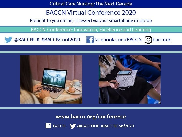 www. baccn. org/conference BACCN @BACCNUK #BACCNConf 2020