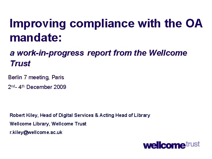 Improving compliance with the OA mandate: a work-in-progress report from the Wellcome Trust Berlin