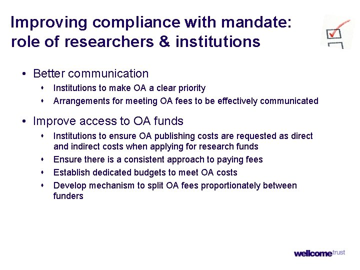 Improving compliance with mandate: role of researchers & institutions • Better communication s s