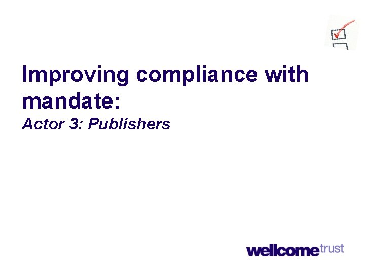 Improving compliance with mandate: Actor 3: Publishers