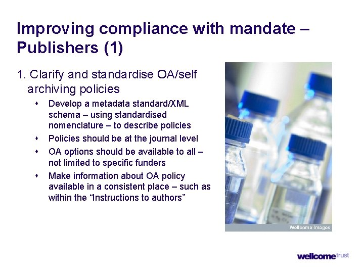 Improving compliance with mandate – Publishers (1) 1. Clarify and standardise OA/self archiving policies