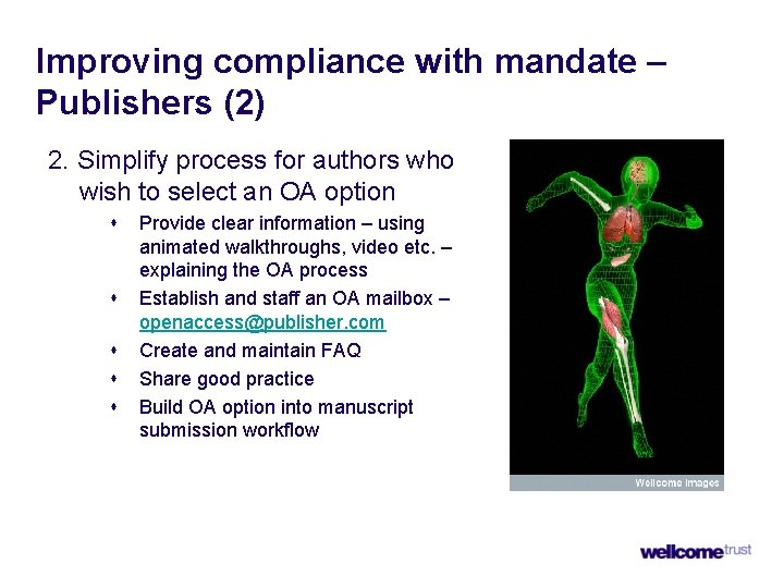 Improving compliance with mandate – Publishers (2) 2. Simplify process for authors who wish