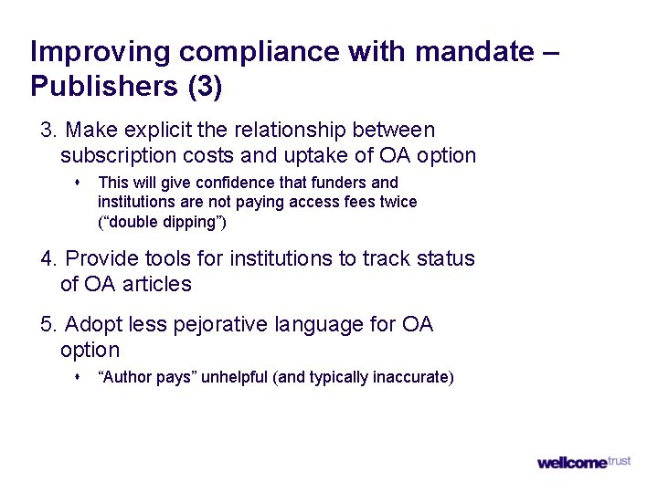 Improving compliance with mandate – Publishers (3) 3. Make explicit the relationship between subscription