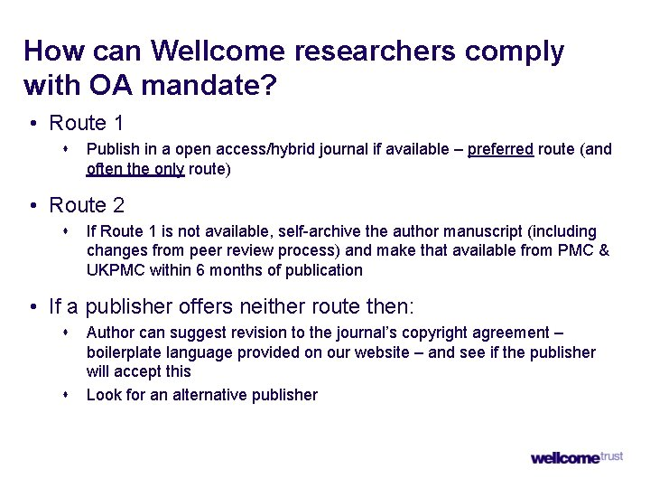 How can Wellcome researchers comply with OA mandate? • Route 1 s Publish in
