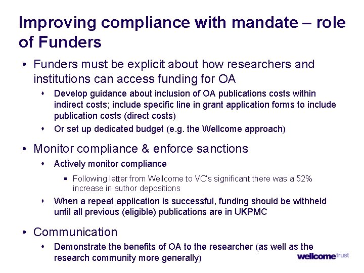 Improving compliance with mandate – role of Funders • Funders must be explicit about