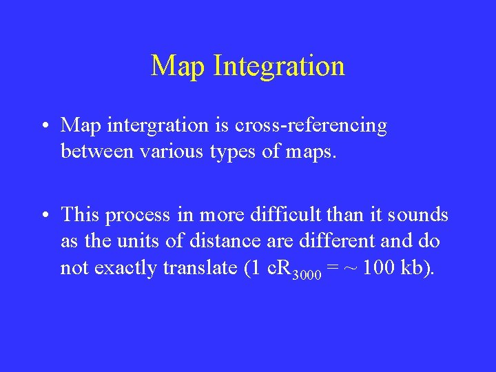 Map Integration • Map intergration is cross-referencing between various types of maps. • This