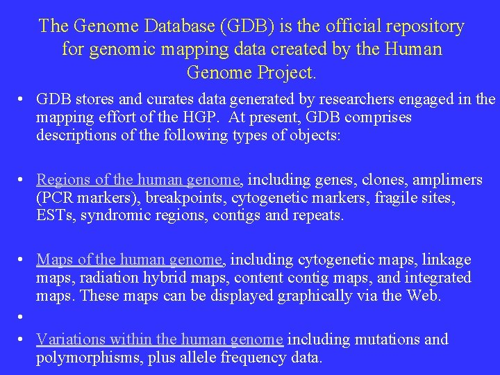 The Genome Database (GDB) is the official repository for genomic mapping data created by