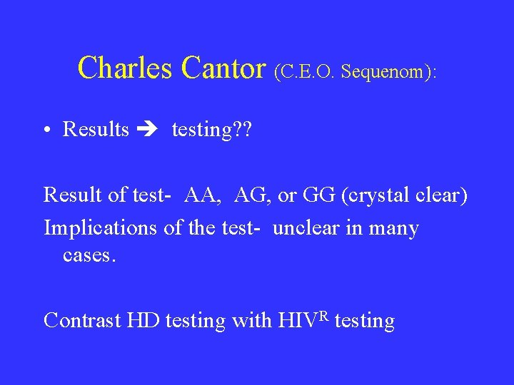 Charles Cantor (C. E. O. Sequenom): • Results testing? ? Result of test- AA,