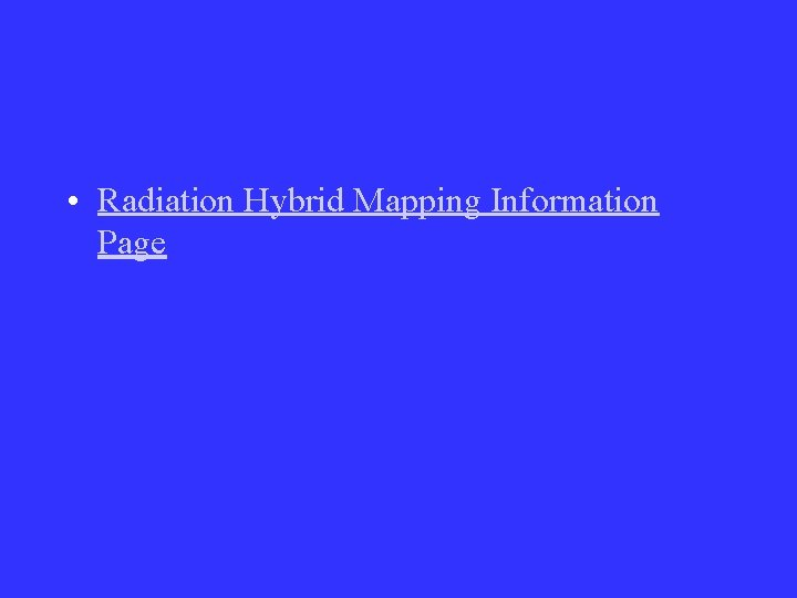 • Radiation Hybrid Mapping Information Page