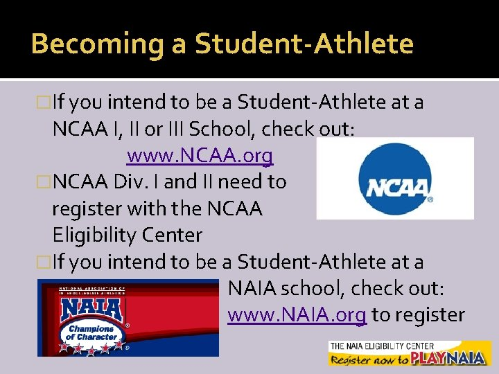 Becoming a Student-Athlete �If you intend to be a Student-Athlete at a NCAA I,