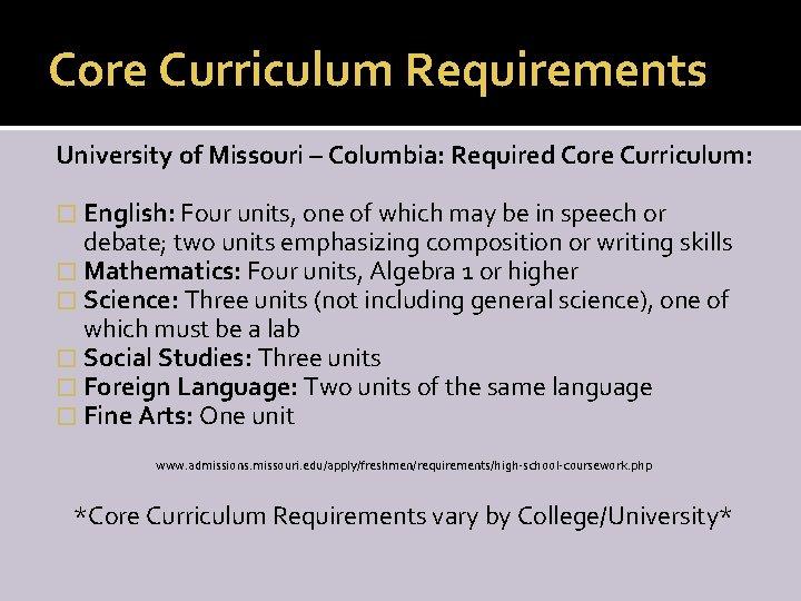 Core Curriculum Requirements University of Missouri – Columbia: Required Core Curriculum: � English: Four