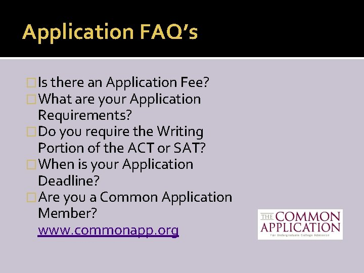 Application FAQ's �Is there an Application Fee? �What are your Application Requirements? �Do you