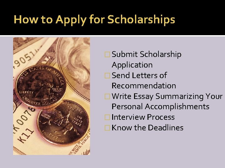 How to Apply for Scholarships � Submit Scholarship Application � Send Letters of Recommendation