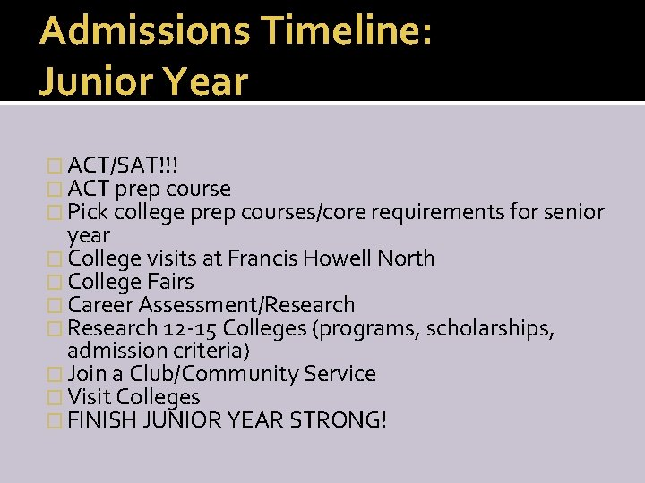 Admissions Timeline: Junior Year � ACT/SAT!!! � ACT prep course � Pick college prep
