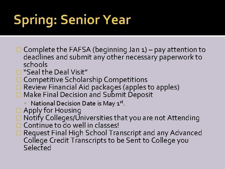 Spring: Senior Year � Complete the FAFSA (beginning Jan 1) – pay attention to