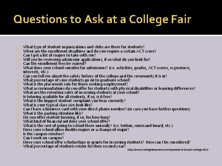 Questions to Ask at a College Fair � � � � � � What