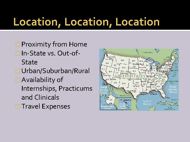 Location, Location � Proximity from Home � In-State vs. Out-of- State � Urban/Suburban/Rural �