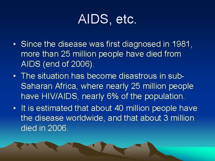 AIDS, etc. • Since the disease was first diagnosed in 1981, more than 25