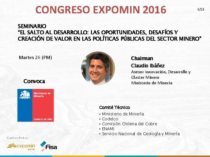 """CONGRESO EXPOMIN 2016 6/13 SEMINARIO """"EL SALTO AL DESARROLLO: LAS OPORTUNIDADES, DESAFÍOS Y CREACIÓN"""