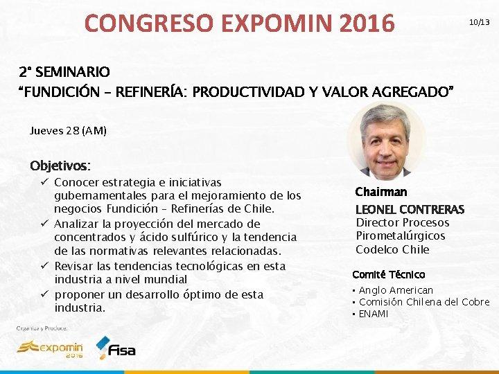 """CONGRESO EXPOMIN 2016 10/13 2° SEMINARIO """"FUNDICIÓN – REFINERÍA: PRODUCTIVIDAD Y VALOR AGREGADO"""" Jueves"""