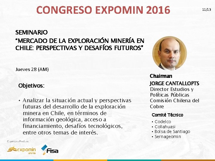 """CONGRESO EXPOMIN 2016 SEMINARIO """"MERCADO DE LA EXPLORACIÓN MINERÍA EN CHILE: PERSPECTIVAS Y DESAFÍOS"""
