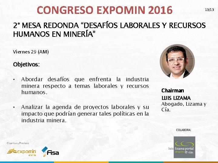 """CONGRESO EXPOMIN 2016 13/13 2° MESA REDONDA """"DESAFÍOS LABORALES Y RECURSOS HUMANOS EN MINERÍA"""""""
