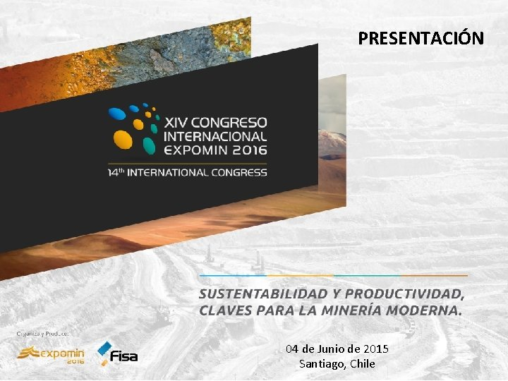 PRESENTACIÓN 04 de Junio de 2015 Santiago, Chile
