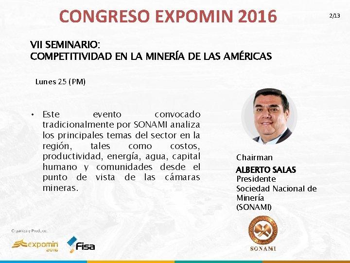 CONGRESO EXPOMIN 2016 VII SEMINARIO: COMPETITIVIDAD EN LA MINERÍA DE LAS AMÉRICAS Lunes 25