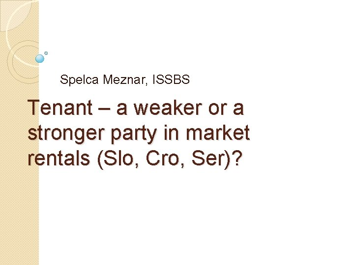 Spelca Meznar, ISSBS Tenant – a weaker or a stronger party in market rentals