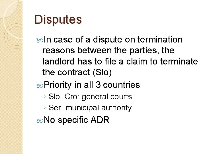 Disputes In case of a dispute on termination reasons between the parties, the landlord