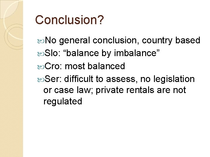 """Conclusion? No general conclusion, country based Slo: """"balance by imbalance"""" Cro: most balanced Ser:"""