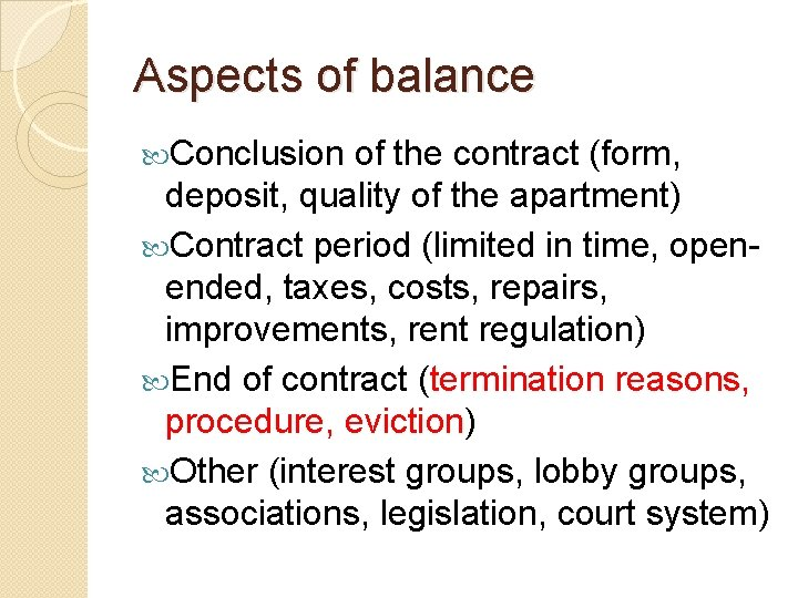 Aspects of balance Conclusion of the contract (form, deposit, quality of the apartment) Contract