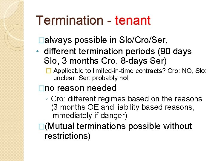 Termination - tenant �always possible in Slo/Cro/Ser, • different termination periods (90 days Slo,