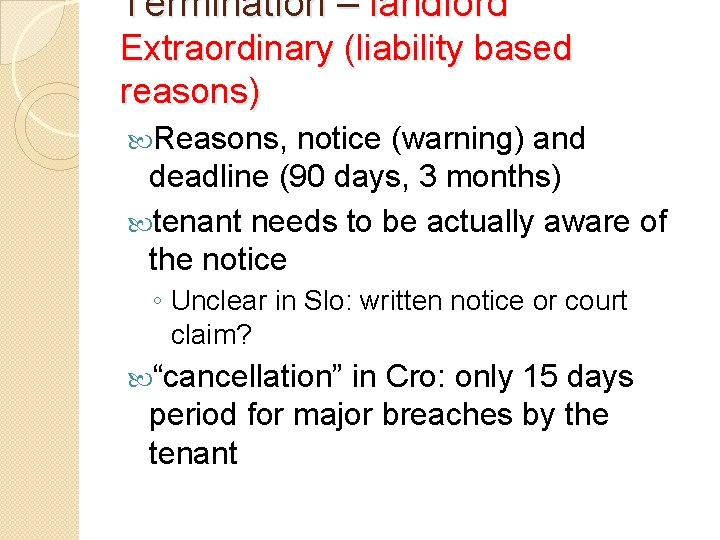 Termination – landlord Extraordinary (liability based reasons) Reasons, notice (warning) and deadline (90 days,