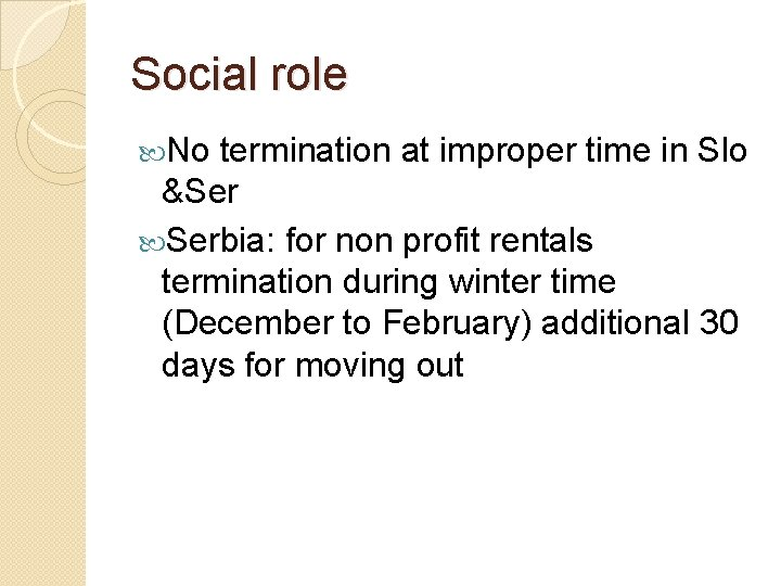 Social role No termination at improper time in Slo &Ser Serbia: for non profit