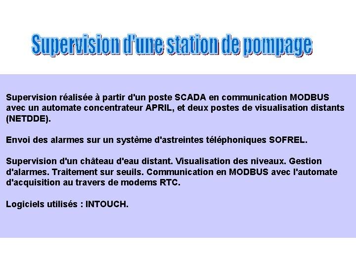 Supervision réalisée à partir d'un poste SCADA en communication MODBUS avec un automate concentrateur