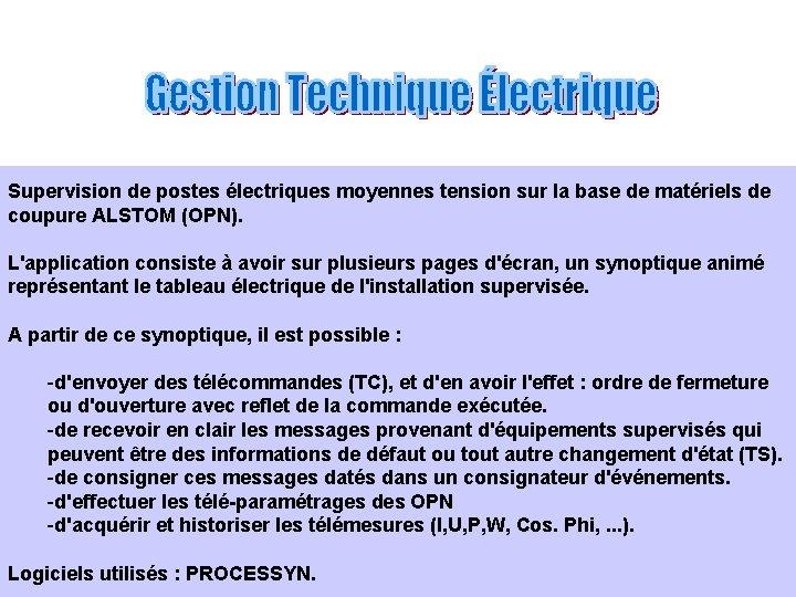 Supervision de postes électriques moyennes tension sur la base de matériels de coupure ALSTOM