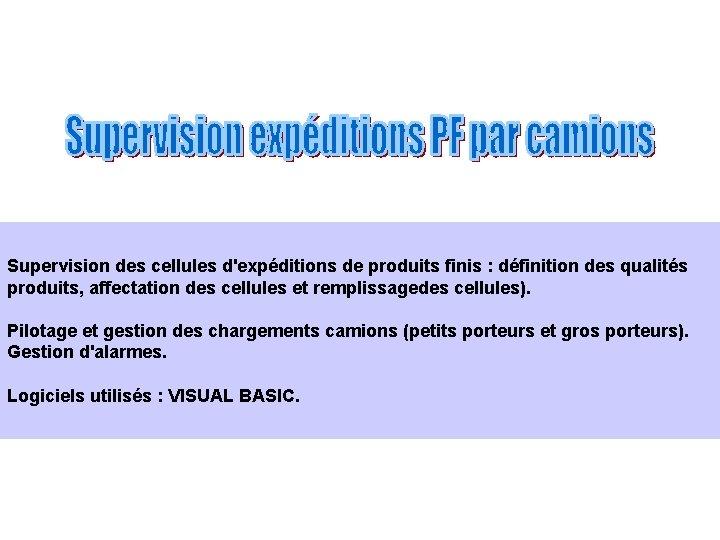 Supervision des cellules d'expéditions de produits finis : définition des qualités produits, affectation des