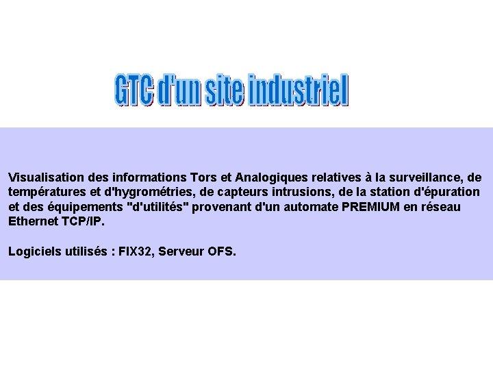 Visualisation des informations Tors et Analogiques relatives à la surveillance, de températures et d'hygrométries,
