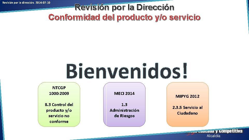 Revisión por la dirección. 2014 -07 -10 Revisión por la Dirección Conformidad del producto