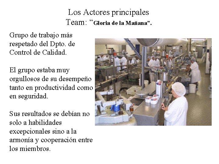 """Los Actores principales Team: """"Gloria de la Mañana"""". Grupo de trabajo más respetado del"""