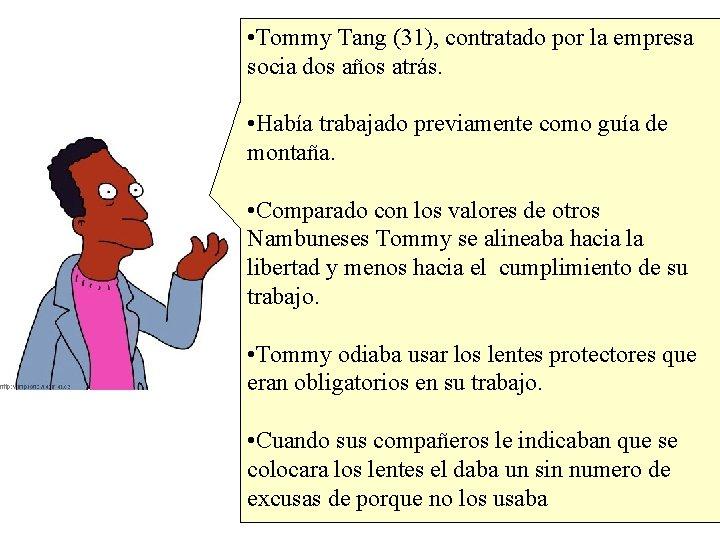 • Tommy Tang (31), contratado por la empresa socia dos años atrás. •