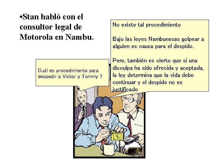 • Stan habló con el consultor legal de Motorola en Nambu. Cuál es