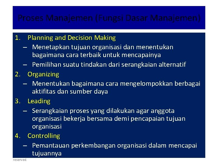 Proses Manajemen (Fungsi Dasar Manajemen) 1. Planning and Decision Making – Menetapkan tujuan organisasi