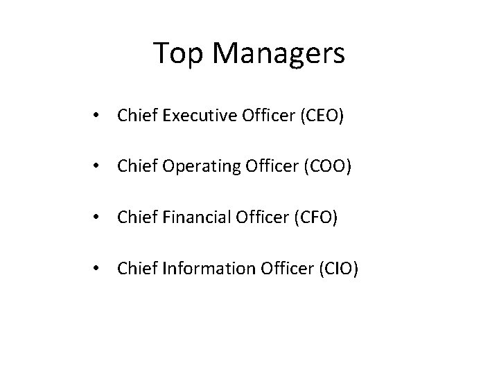 Top Managers • Chief Executive Officer (CEO) • Chief Operating Officer (COO) • Chief
