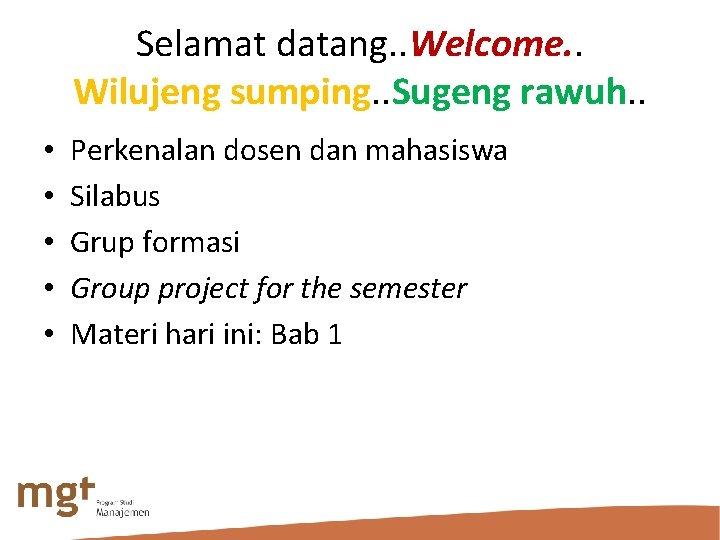 Selamat datang. . Welcome. . Wilujeng sumping. . Sugeng rawuh. . • • •