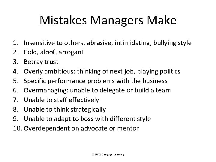 Mistakes Managers Make 1. Insensitive to others: abrasive, intimidating, bullying style 2. Cold, aloof,
