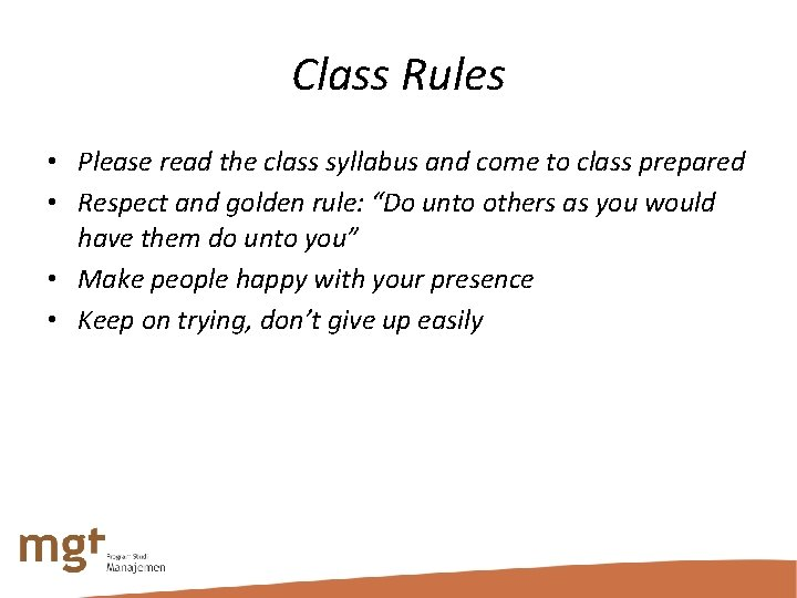 Class Rules • Please read the class syllabus and come to class prepared •