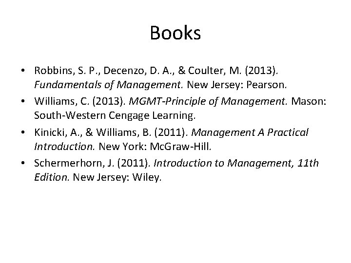 Books • Robbins, S. P. , Decenzo, D. A. , & Coulter, M. (2013).