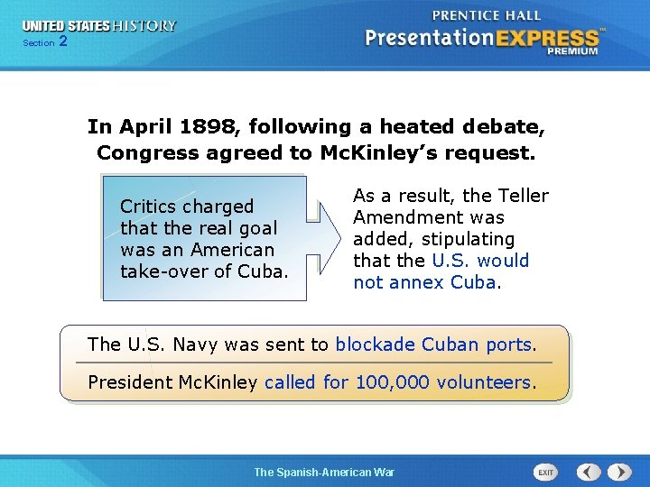 Section 2 In April 1898, following a heated debate, Congress agreed to Mc. Kinley's